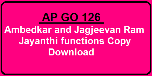 AP GO 126 State functions for conducting 125th Birth Year Celebrations of Dr.B.R.Ambedkar and for conducting Birthday celebrations of Babu Jagjeevan Ram on 05.04.2016 and Dr.B.R.Ambedkar on 14.04.2016 – Modification Orders- Issued.AP Social welfare (CV.POA) Department G.O.RT.No. 126 Dated: 02-04-2016 /2016/04/ap-go-126-state-functions-for-conducting-125th-birth-year-celebrations-of-DRbr-ambedkar.html