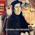 A Reforma Protestante - Causas e o mundo na época.