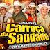 CD (AO VIVO) A LUXUOSA CARROÇA DA SAUDADE NO KARIBE SHOW 31-08-2018 (DJ TOM MAXIMO)