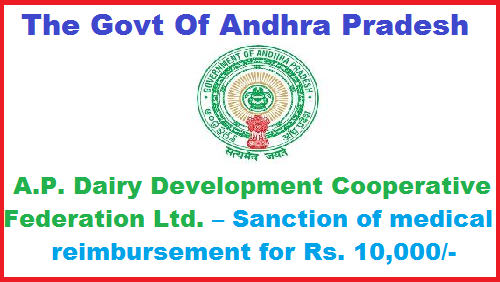 "Animal Husbandry, Dairy Development and Fisheries Department – A.P. Dairy Development Cooperative Federation Ltd. – Sanction of medical reimbursement for Rs. 10,000/- (Rupees Ten thousands only) to Sri G. Subba Rao, Supervisor (Retd.)/ Pensioner Govt. Employee absorbed in A.P.D.D.C.F. Ltd., for his treatment towards ""Pacho with Imported Foldable IoI Implantation for Left Eye"" during the period from 12.08.2015 to 13.08.2015 at Vasan Eye Care Hospital, Vijayawada - Orders – Issued.ap-dairy-development-cooperative-federation-ltd-sanction-of-medical-reimbursement-for-ten-thousand-rupees-10000/-"