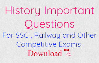 History Important Questions For SSC , Railway and Other Competitive Exams