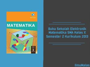 Buku Sekolah Elektronik Matematika SMA Kelas X Semester 2 Kurikulum 2013