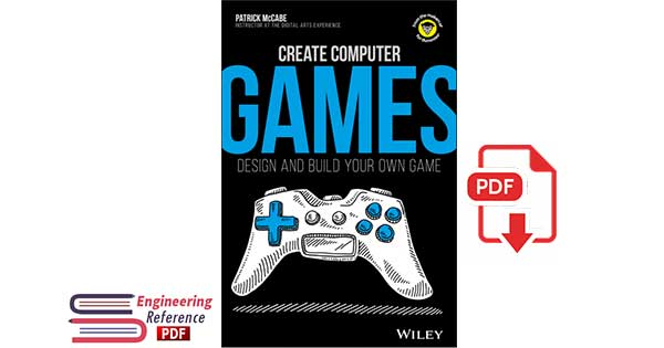 Create Computer Games: Design and Build Your Own Game by Patrick McCabe