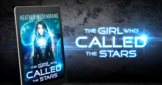 The Girl Who Called the Stars by Heather Hildenbrand ~ Cover Reveal