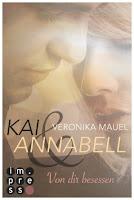 Kai & Annabell, Veronika Mauel, Von dir besessen, 2. Band, Buchvorstellung, Rezension, Ebook, Impress, 4 Eulen