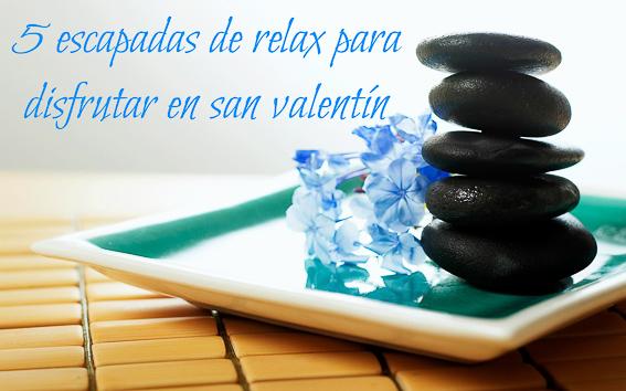 5 escapadas de relax para disfrutar en San Valentin