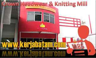 Lowongan Kerja Batam Crown Headwear & Knitting Mill