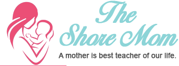 The Shore Mom - A Mother is Best Teacher Of Our Life | Mom Blog