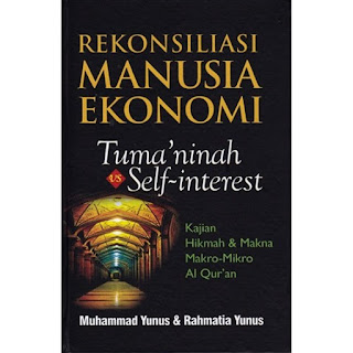 REKONSILIASI MANUSIA EKONOMI TUMA'NINAH VS SELF-INTEREST