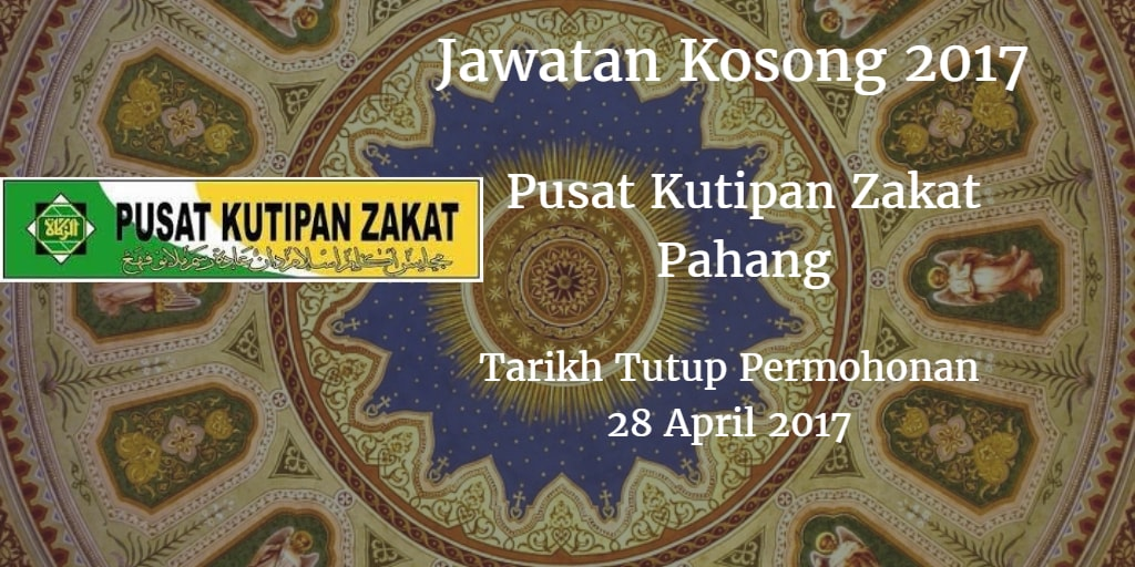 Jawatan Kosong Pusat Kutipan Zakat Pahang 28 April 2017