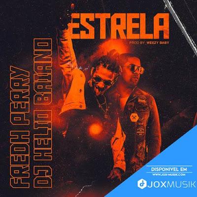 Fredh Perry - Estrela (feat DJ Hélio Baiano)