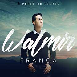 Baixar CD O Poder do Louvor - Walmir França Mp3