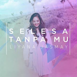 Liyana Jasmay - Selesa Tanpamu MP3