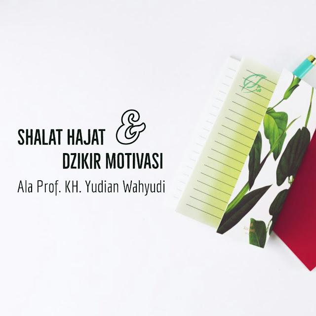 Shalat Hajat dan Dzikir Motivasi Ala Prof. KH. Yudian Wahyudi