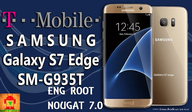 Guide To Root Samsung Galaxy S7 Edge T-Mobile SM-G935T Nougat 7.0 Tested method