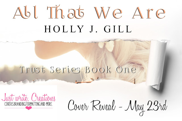 Cover Reveal: All That We Are by @hollyjgill #newrelease #romance