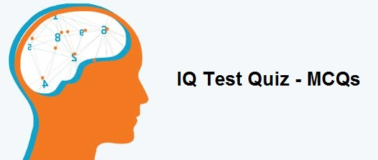 IQ Test Quiz - MCQs for IQ Testing with Answers