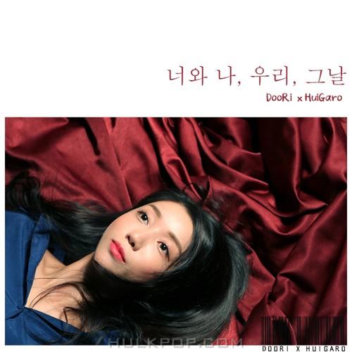 DooRi, HuiGaro – 너와나, 우리, 그날 – Single