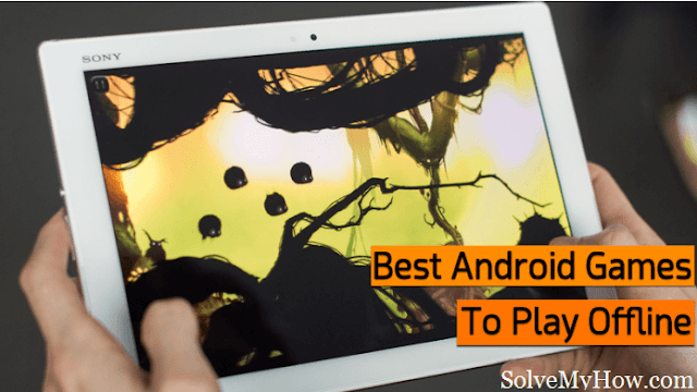 Best Android Games To Play Without Internet