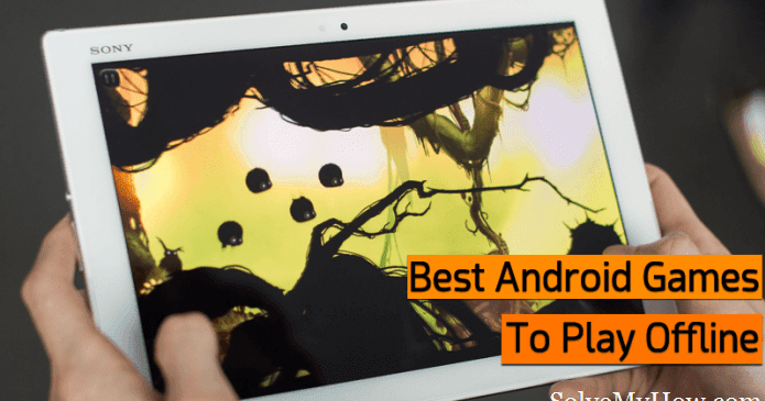 Top 15 Best Android Games To Play Without Internet -1972