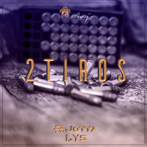 R.Jotta & LYS (Young Splash) - 2 Tiros (Rap) [Download] baixar nova musica descarregar agora 2019