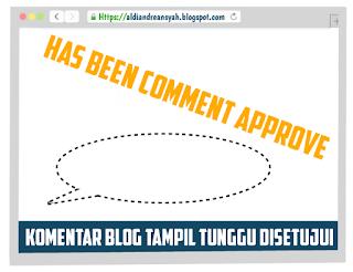 Komentar blog tampil tunggu approve