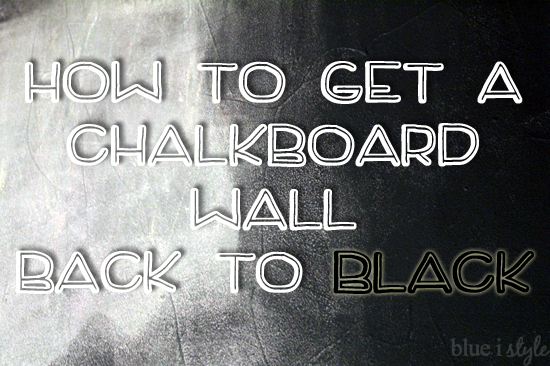 five minute friday how to get your chalkboard wall back to black blue i style creating an. Black Bedroom Furniture Sets. Home Design Ideas