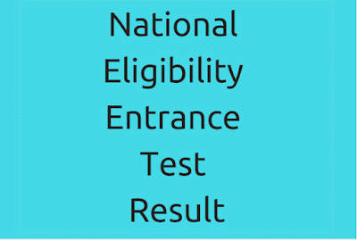 Result of National Eligibility cum Entrance Test