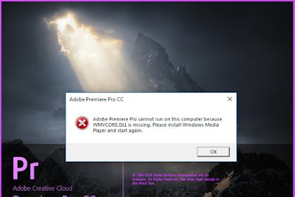 Cara Mengatasi Crash WMVCORE DLL Missing Error di Premiere Pro Windows 10