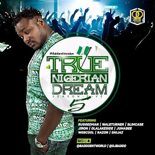 Mixtape: Dj Baddo True Nigerian Dream Season 5 Mix @Djbaddo @Baddoentworld