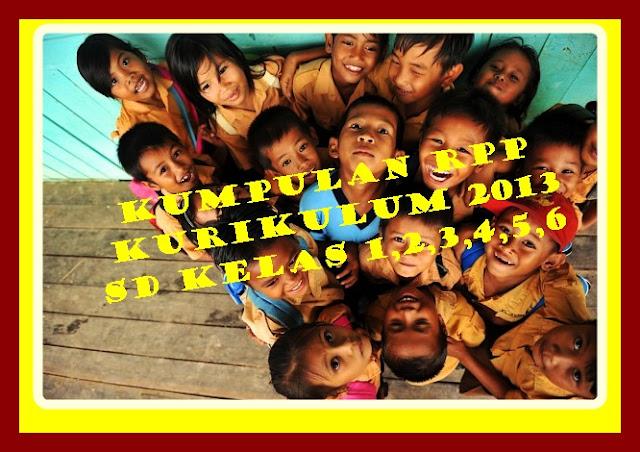 Download Kumpulan RPP Kurikulum 2013 SD Kelas 1,2,3,4,5,6 Revisi 2017