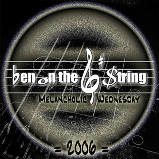 Ben on the G String 2006 Melancholic Wednesday Album