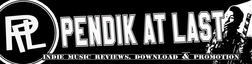 Pendik At Last | INDIE Music Reviews, Download & Promotion!!