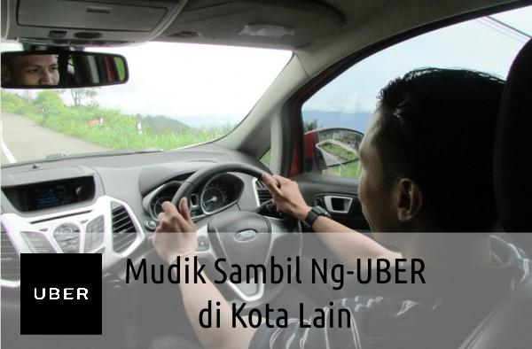 Uber Online di Kota Lain tanpa mutasi selama lebaran