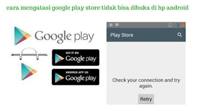 cara mengatasi google play store tidak bisa dibuka di hp android