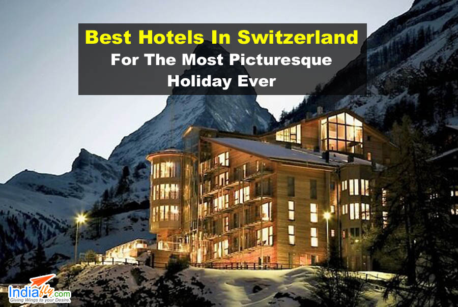 Gyan ka khazana of alpine beauty and lakes best hotels for The best hotel ever