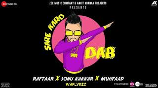 Sare Karo Dab Song Lyrics | Raftaar
