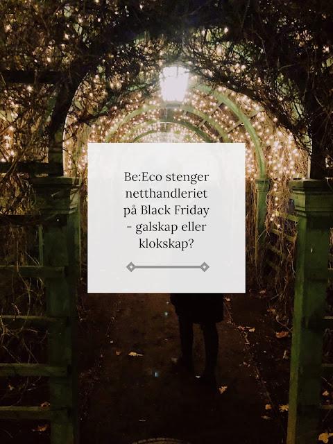 Be:Eco stenger nettbutikken på Black Friday - galskap eller klokskap?