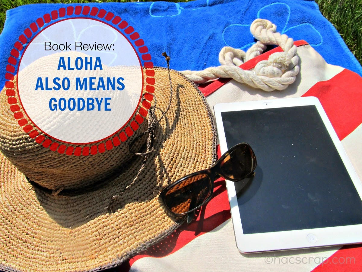 Great Summer Read - Aloha Also Means Goodbye