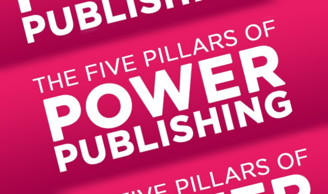 The Five Pillars of Power Publishing