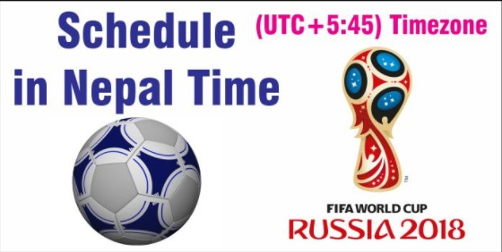 Fifa World Cup 2018 Schedule in NPT Nepal Time