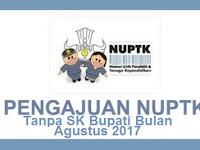 Pengajuan NUPTK Tahun 2017 Tanpa SK Bupati Bulan Agustus 2017
