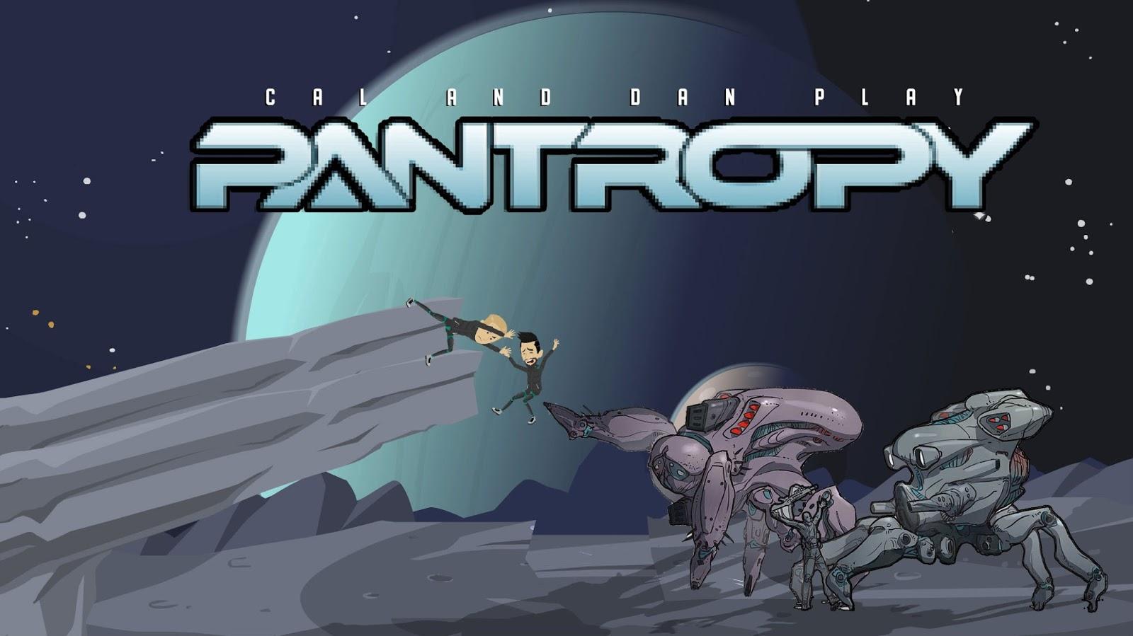 Cal & Dan Play: Pantropy