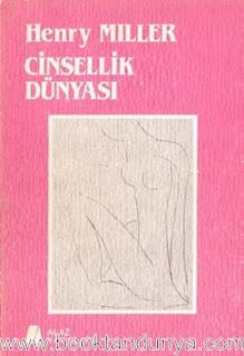 Henry Miller - Cinsellik Dünyası