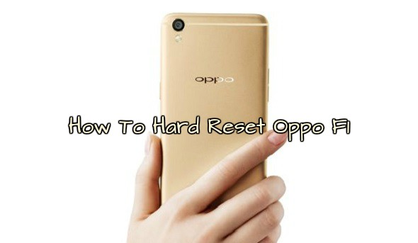 How to hard reset Oppo F1