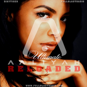 DjTiger Presents Ultimate Aaliyah Reloaded