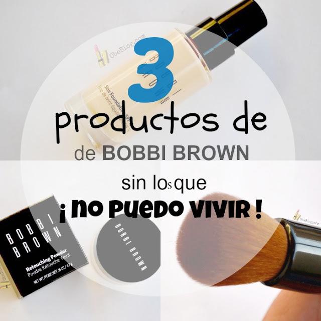 3_productos_BOBBI_BROWN_sin_los_que_no_puedo_vivir_10