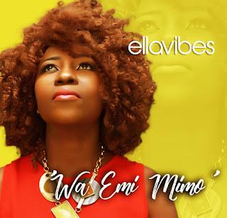 EllaVibes - Wa Emi Mimo