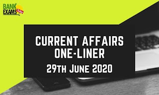 Current Affairs One-Liner: 29th June 2020
