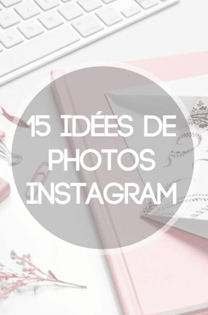 15 idées de photos Instagram alt inspiration réseaux sociaux